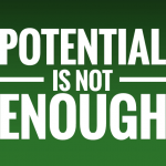 Potential is not enough